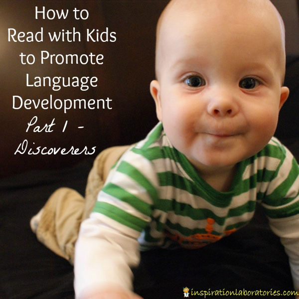 How to Read with Kids to Promote Language Development {Part 1 - Discoverers}