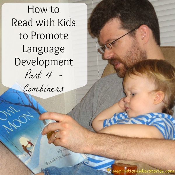 How to Read with Kids to Promote Language Development {Part 4 - Combiners}