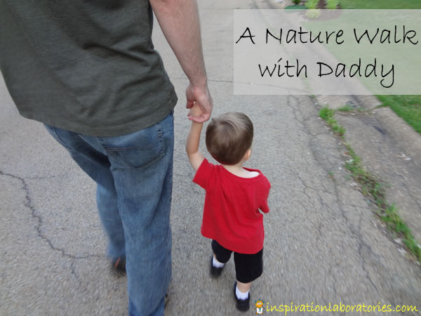 a nature walk with daddy