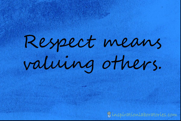 respect means valuing others