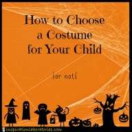 How to Choose a Halloween Costume for Your Child {Or Not}
