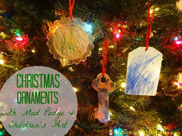 christmas ornaments with mod podge and childrens art - Childrens Christmas Ornaments