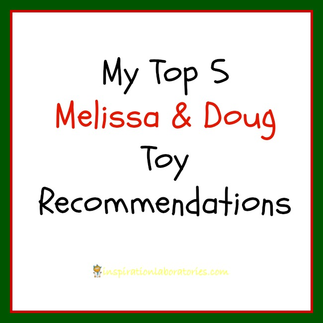 Top 5 Melissa & Doug Toy Recommendations