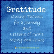 Gratitude - Giving Thanks for a Journey