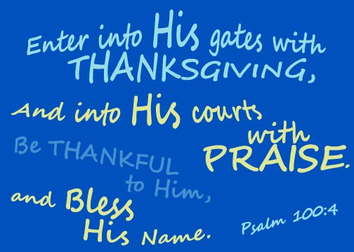 Thanksgiving Psalm 100:4