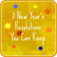 3 New Year's Resolutions You Can Keep
