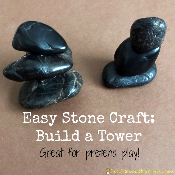 Easy Stone Craft: Build a Tower - Great for pretend play!