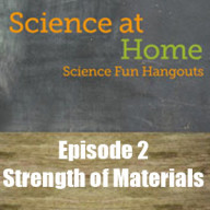 Science at Home: Strength of Materials