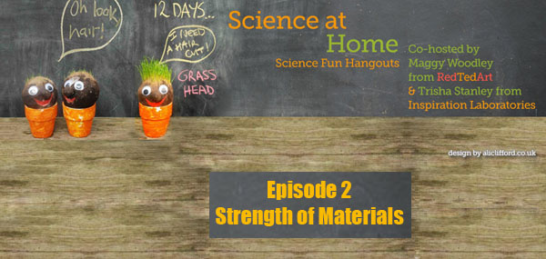 Science at Home Episode 2 Strength of Materials