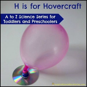 H is for Hovercraft - part of the A to Z Science Series for Toddlers and Preschoolers at Inspiration Laboratories