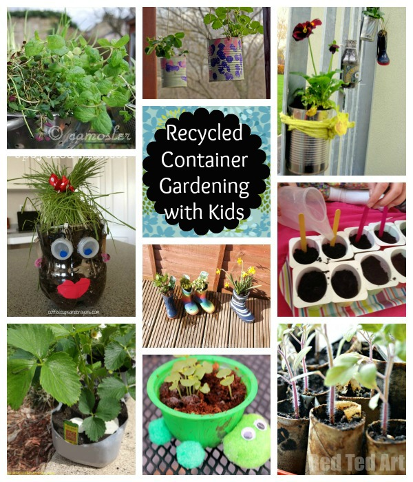 Recycled Container Gardening with Kids - A list of container ideas
