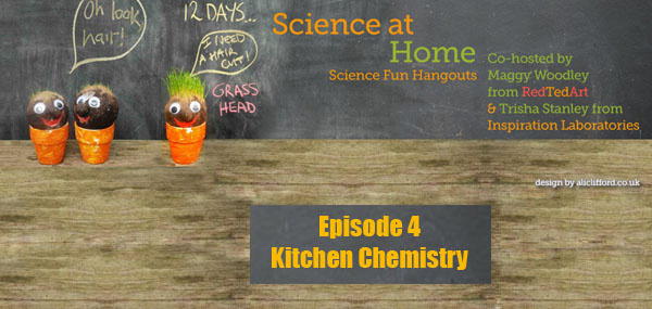 Science at Home Episode 4 - Kitchen Chemistry