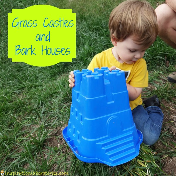 Grass Castles and Bark Houses