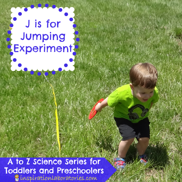 J is for Jumping Experiment - part of the A to Z Science Series for Toddlers and Preschoolers at Inspiration Laboratories