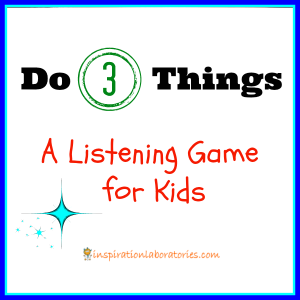 Quick Play Idea: Do 3 Things Listening Game