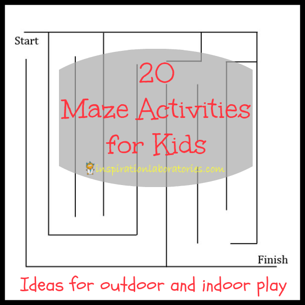 20 Maze Activities for Kids - Ideas for Outdoor and Indoor Play