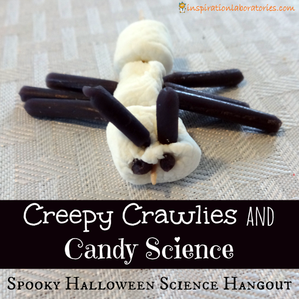 Creepy Crawlies and Candy Science - A Spooky Halloween Science Hangout