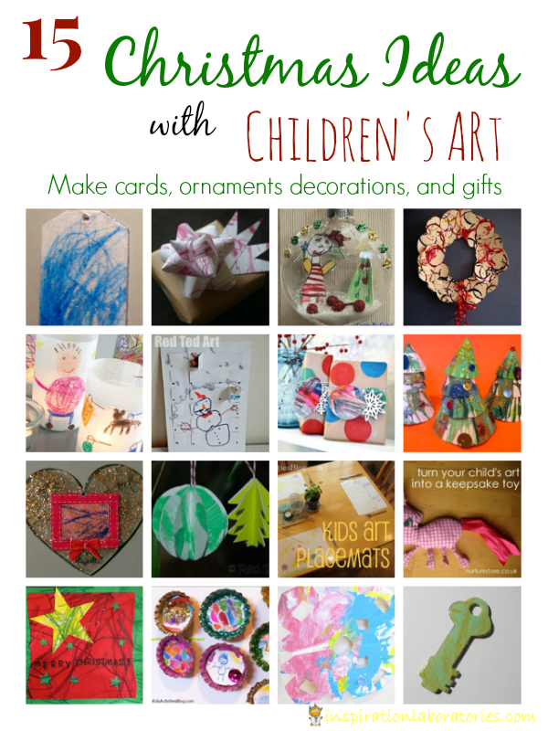 15 Christmas Ideas with Children's Art - Make cards, ornaments, decorations, and gifts!