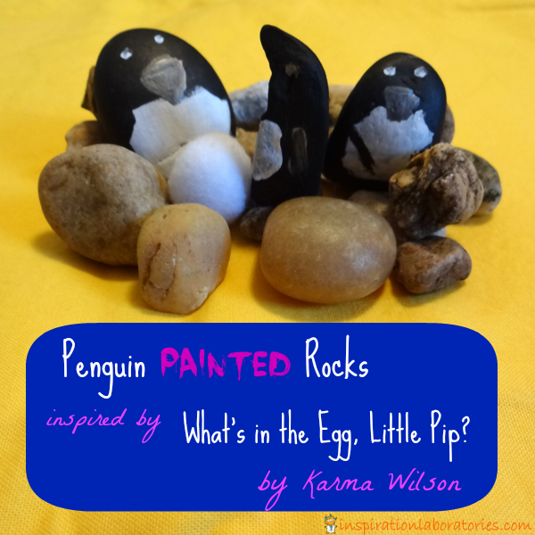 Penguin Painted Rocks Inspired by What's in the Egg Little Pip by Kamra Wilson {part of the Virtual Book Club for Kids}