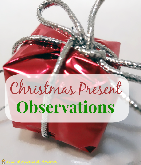 Christmas Present Observations - Day 22 of our Christmas Science Advent Calendar - Use observation skills to guess the presents.