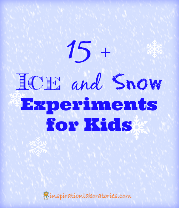 15+ Ice and Snow Experiments for Kids - Check out this great collection!
