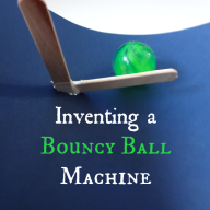 Inventing a Bouncy Ball Machine