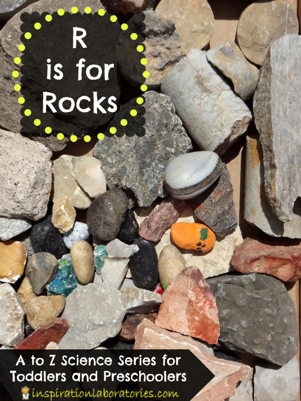 R is for Rocks - part of the A to Z Science series for toddlers and preschoolers at Inspiration Laboratories