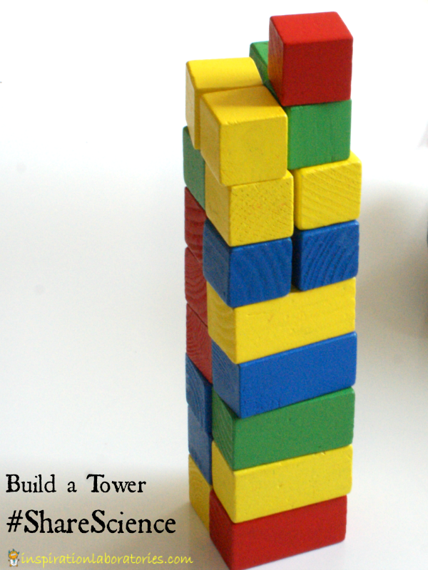 Build a Tower #ShareScience