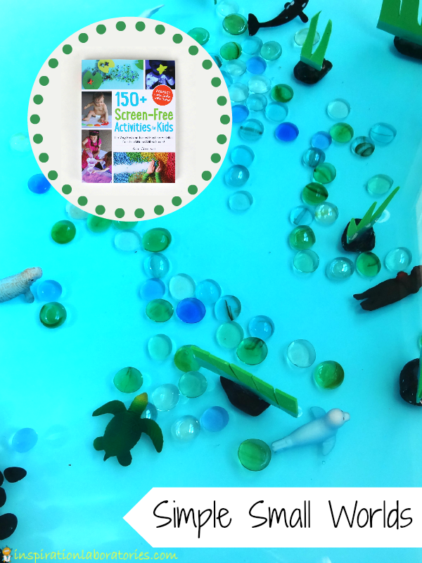 Easy small world setups inspired by 150+ Screen-Free Activities for Kids