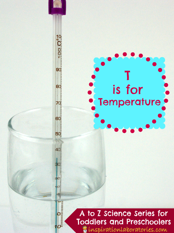 T is for Temperature - part of the A to Z Science series for toddlers and preschoolers at Inspiration Laboratories
