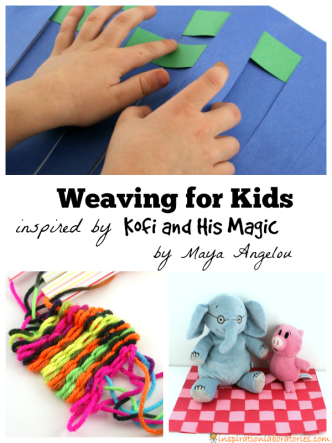 Weaving for Kids inspired by Kofi and His Magic by Maya Angelou
