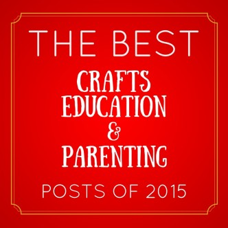 The Best Kids Activities of 2015 - Crafts, Education, and Parenting Posts!