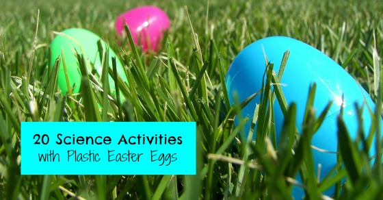 20 Science Activities With Plastic Easter Eggs