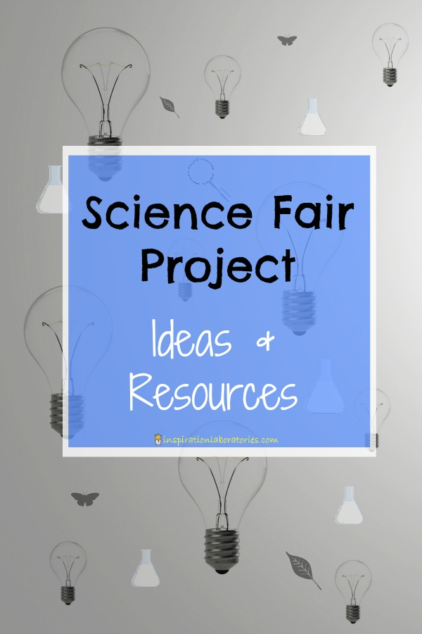 Science Fair Project Ideas and Resources
