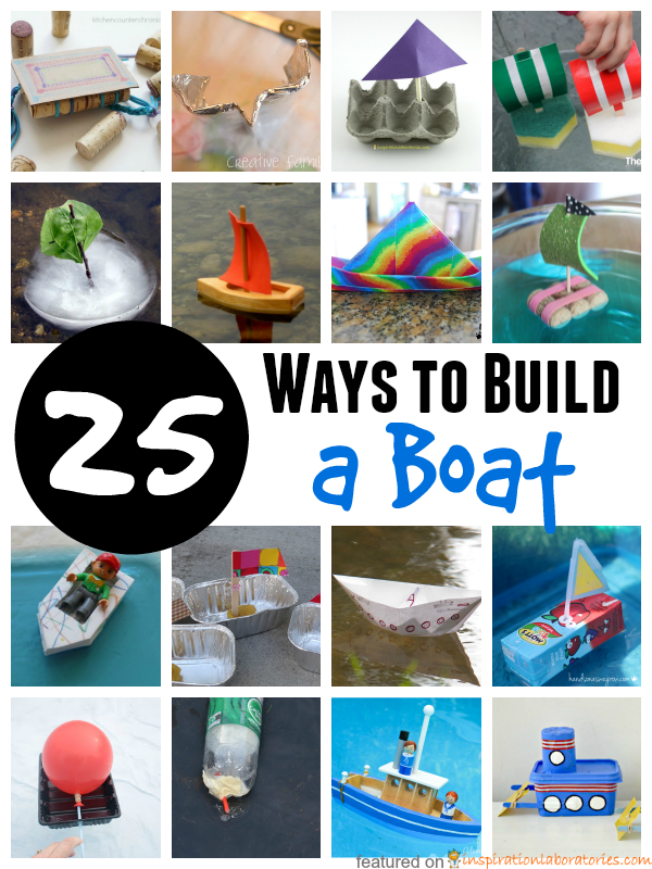 How to build a boat 25 designs and experiments for kids for Materials needed to build a house